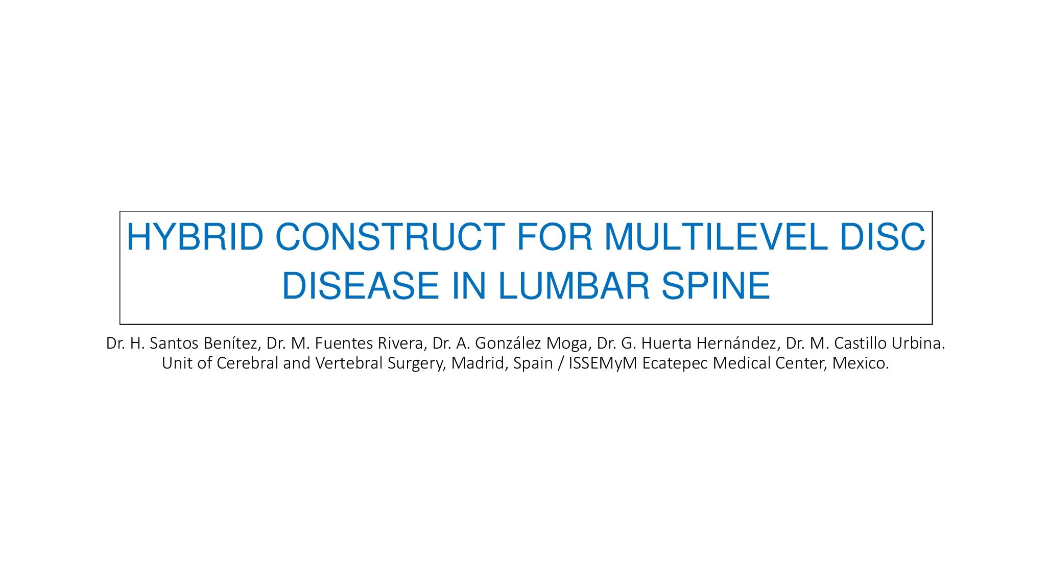 Hybrid Construct for Multilevel Disc Disease in Lumbar Spine