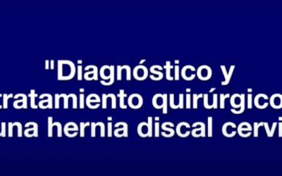 Diagnóstico y tratamiento quirúrgico de una hernia discal cervical